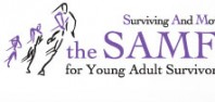 Surviving And Moving Forward: The SAMFund for Young Adult Survivors of Cancer